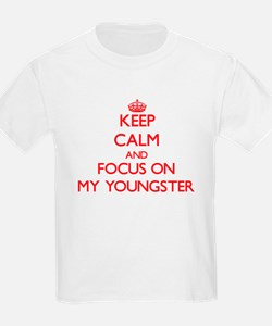 Keep Calm and focus on My Youngster T-Shirt