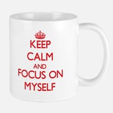 Keep Calm and focus on Myself Mugs