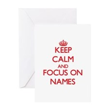 Keep Calm and focus on Names Greeting Cards
