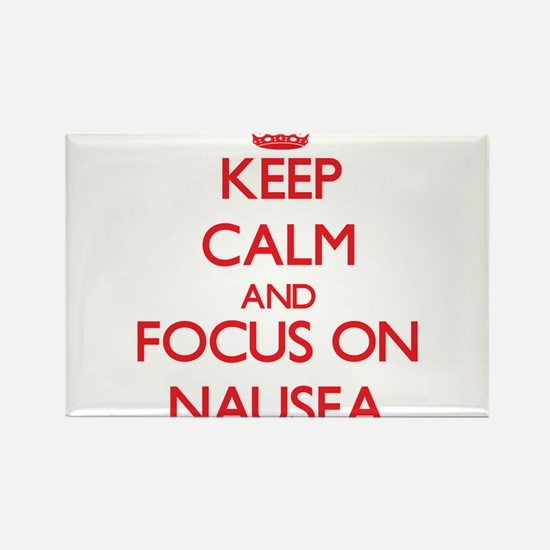 Keep Calm and focus on Nausea Magnets