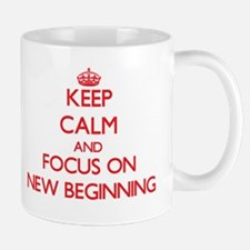 Keep Calm and focus on New Beginning Mugs