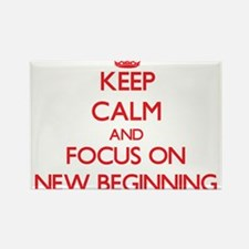 Keep Calm and focus on New Beginning Magnets