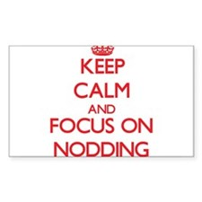 Keep Calm and focus on Nodding Decal