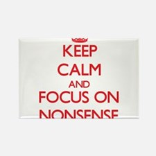Keep Calm and focus on Nonsense Magnets