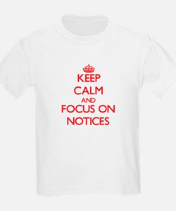 Keep Calm and focus on Notices T-Shirt