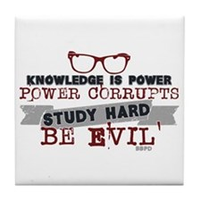 Study Hard Be Evil Tile Coaster