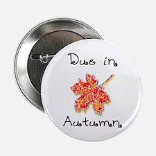 Due in Autumn Button