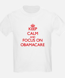 Keep Calm and focus on Obamacare T-Shirt