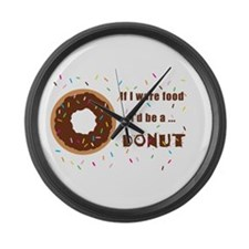 If I Were Food I'd Be A Doughnut Large Wall Clock