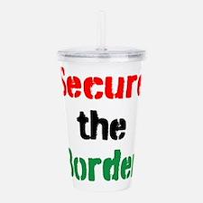 Secure the Border Acrylic Double-wall Tumbler