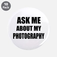 """Ask me about my Photography 3.5"""" Button (10 pack)"""