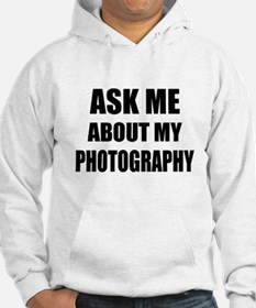 Ask me about my Photography Jumper Hoody