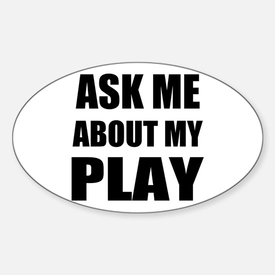 Ask me about my Play Decal