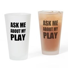 Ask me about my Play Drinking Glass
