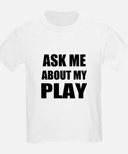 Ask me about my Play T-Shirt