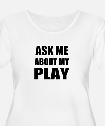 Ask me about my Play Plus Size T-Shirt
