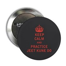 """Keep Calm and Practice Jeet Kune Do 2.25"""" Button"""