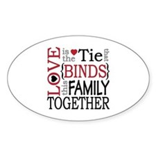 Love is the tie that binds this fam Decal