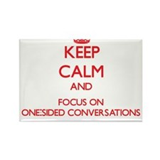 Keep Calm and focus on One-Sided Conversations Mag