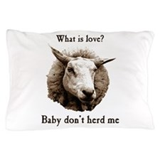 Baby Don't Herd Me Sheep Pillow Case