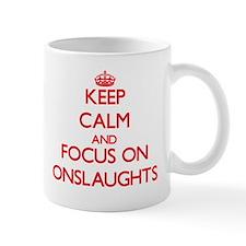 Keep Calm and focus on Onslaughts Mugs