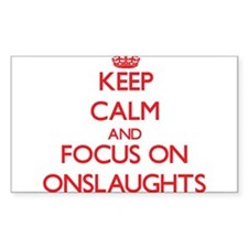 Keep Calm and focus on Onslaughts Decal