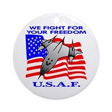 USAF We Fight For Your Freedo Ornament (Round)