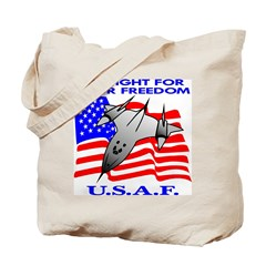 USAF We Fight For Your Freedo Tote Bag