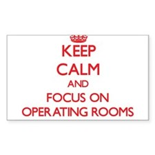 Keep Calm and focus on Operating Rooms Decal