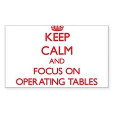 Keep Calm and focus on Operating Tables Decal