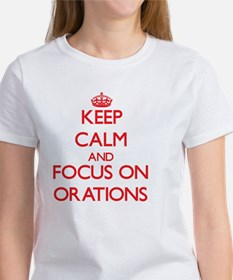 Keep Calm and focus on Orations T-Shirt