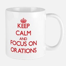 Keep Calm and focus on Orations Mugs