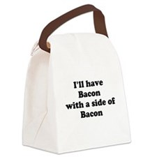 Bacon with a side of Bacon Canvas Lunch Bag