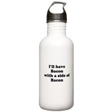 Bacon with a side of Bacon Water Bottle