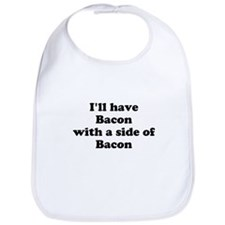 Bacon with a side of Bacon Bib