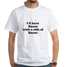 Bacon with a side of Bacon T-Shirt