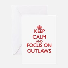 Keep Calm and focus on Outlaws Greeting Cards