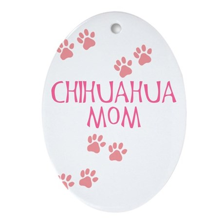Pink Chihuahua Mom Oval Ornament