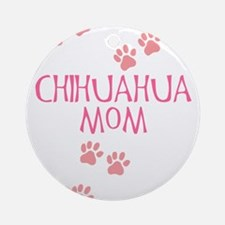 Pink Chihuahua Mom Ornament (Round)
