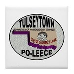 Tulseytown Po-lice Tile Coaster