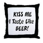I Taste Like Beer Throw Pillow