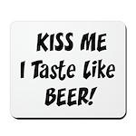 I Taste Like Beer Mousepad