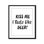 I Taste Like Beer Framed Panel Print