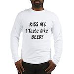 I Taste Like Beer Long Sleeve T-Shirt