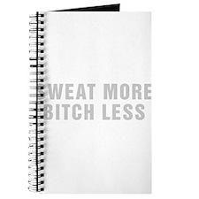 Sweat More Bitch Less Journal