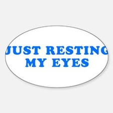 Just Resting My Eyes Decal