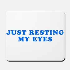 Just Resting My Eyes Mousepad