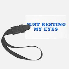 Just Resting My Eyes Luggage Tag