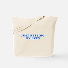 Just Resting My Eyes Tote Bag