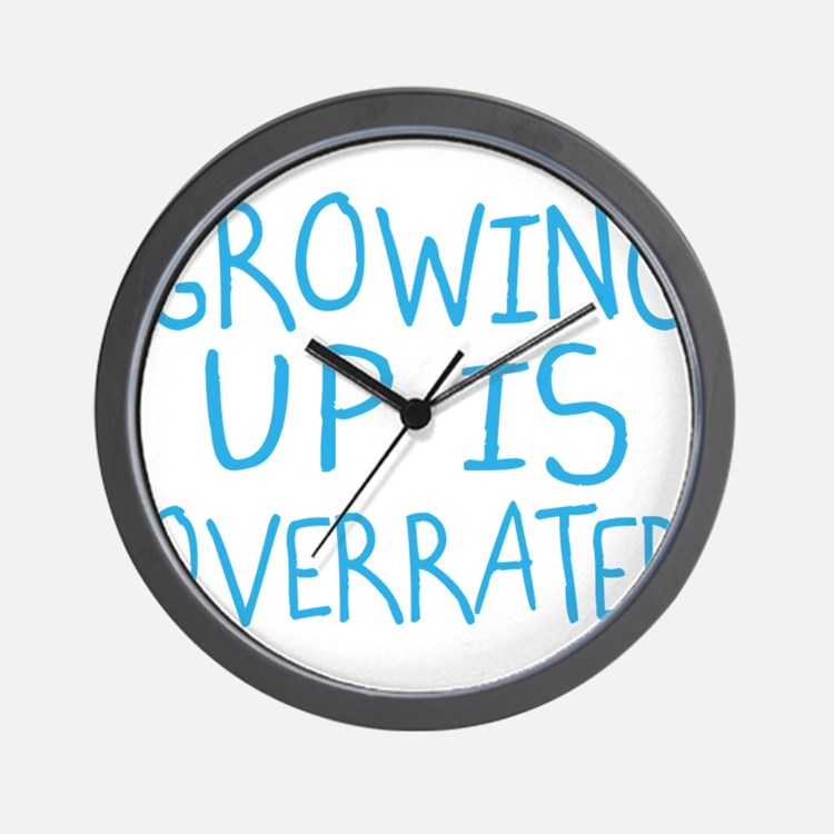 Growing Up Is Overrated Wall Clock